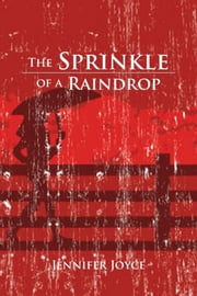 The Sprinkle of a Raindrop ebook by Jennifer Joyce