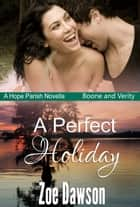 A Perfect Holiday ebook by Zoe Dawson