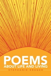 Poems About Life and Living ebook by Stephanie Kruger