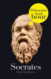 Socrates: Philosophy in an Hour ebook by Paul Strathern