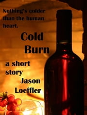 Cold Burn ebook by Jason Loeffler