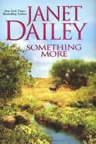 Something More ebook by Janet Dailey