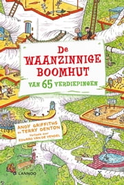 De waanzinnige boomhut van 65 verdiepingen ebook by Andy Griffiths, Terry Denton, Edward van de Vendel