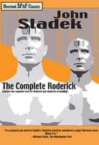 The Complete Roderick ebook by John Sladek