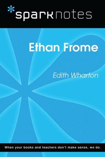 Ethan Frome (SparkNotes Literature Guide) ebook by SparkNotes