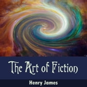 The Art of Fiction audiobook by Henry James