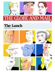 The Lunch ebook by The Globe and Mail