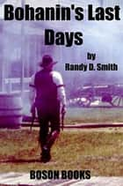 Bohanin's Last Days ebook by Randy D.  Smith