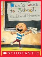 David Goes to School ebook by David Shannon, David Shannon