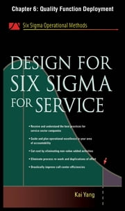 Design for Six Sigma for Service, Chapter 6 - Quality Function Deployment ebook by Kai Yang