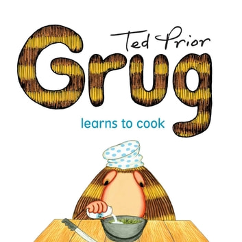 Grug Learns to Cook ebook by Ted Prior