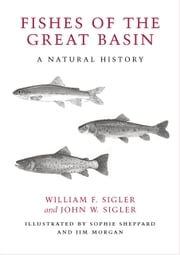 Fishes of the Great Basin - A Natural History ebook by John W. Sigler,John W. Sigler