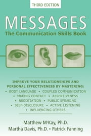 Messages - The Communication Skills Book ebook by Matthew McKay, PhD,Martha Davis, PhD,Patrick Fanning
