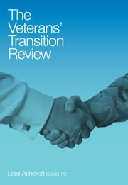 The Veterans' Transition Review ebook by Michael Ashcroft
