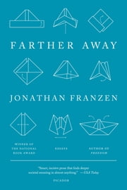 Farther Away - Essays ebook by Jonathan Franzen