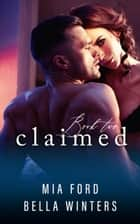 Claimed - Claimed, #2 ebook by Mia Ford, Bella Winters