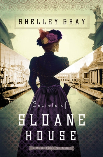 Secrets of Sloane House ebook by Shelley Gray