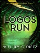 Logos Run ebook by William C. Dietz