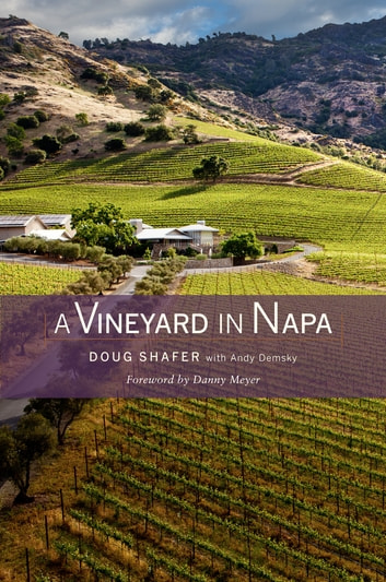 A Vineyard in Napa ebook by Doug Shafer