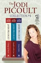 The Jodi Picoult Collection #4 ebook by Jodi Picoult