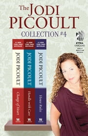 The Jodi Picoult Collection #4 - Change of Heart, Handle with Care, and House Rules ebook by Jodi Picoult