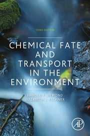 Chemical Fate and Transport in the Environment ebook by Harold F. Hemond,Elizabeth J. Fechner