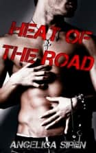 Heat of the Road (The Demon Hounds Motorcycle Club) ebook by Angelica Siren