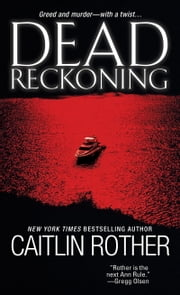 Dead Reckoning ebook by Caitlin Rother