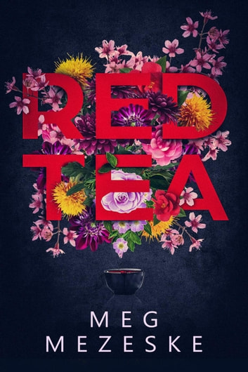 Red Tea ebook by Meg Mezeske
