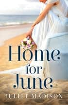 Home For June (Tarrin's Bay, #6) ebook by Juliet Madison
