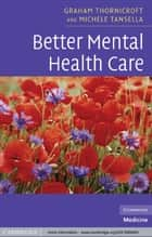 Better Mental Health Care ebook by Graham Thornicroft,Michele Tansella
