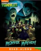 Monster Mayhem! (Teenage Mutant Ninja Turtles) ebook by Nickelodeon Publishing
