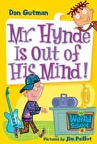 My Weird School #6: Mr. Hynde Is Out of His Mind! ebook by Dan Gutman, Jim Paillot