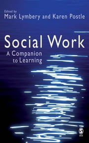 Social Work - A Companion to Learning ebook by Mr Mark E F Lymbery,Dr Karen Postle
