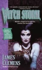Wit'ch Storm eBook by James Clemens