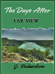 The Days After, Far View ebook by J. Richardson