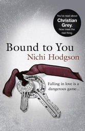 Bound to You - Falling in love is a dangerous game... ebook by Nichi Hodgson