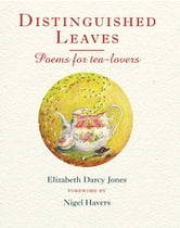 Distinguished Leaves - Poems for Tea Lovers ebook by Elizabeth Darcy Jones