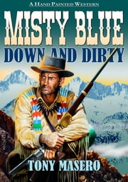 Misty Blue 5: Down and Dirty ebook by Tony Masero