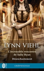 Désenchantement (Tome 1.5) - L'incroyable rencontre de Sally Ryan ebook by Lynn Viehl