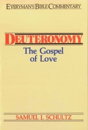 Deuteronomy- Everyman's Bible Commentary ebook by Samuel Schultz