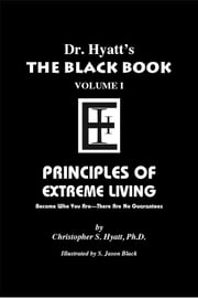 Black Book Volume 1 - Principles of Extreme Living ebook by Christopher S. Hyatt,Nicholas Tharcher,S. Jason Black