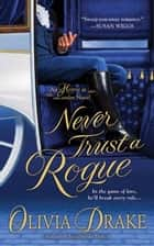 Never Trust A Rogue ebook by Olivia Drake