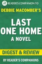 Last One Home: A Novel By Debbie Macomber | Digest & Review ebook by Reader's Companions