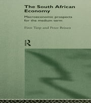 South African Economy - Macroeconomic Prospects for the Medium Term ebook by Peter Brixen,Finn Tarp