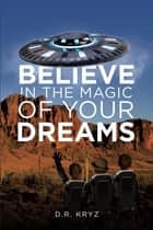 Believe in the Magic of Your Dreams ebook by
