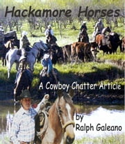 Hackamore Horses A Cowboy Chatter Article ebook by Ralph Galeano