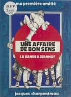 Une affaire de bon sens ebook by Jacques Charpentreau