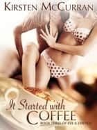 It Started With Coffee ebook by Kirsten McCurran