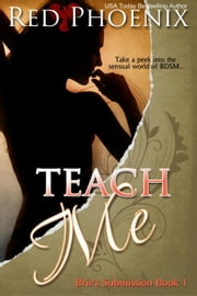 Teach Me - Brie's Submission, #1 ebook by Red Phoenix